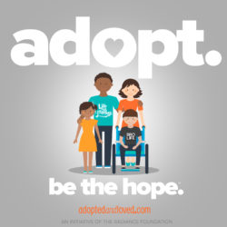 """""""ADOPT. BE THE HOPE."""" by The Radiance Foundation"""
