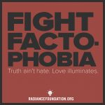 """FIGHT FACTOPHOBIA"""
