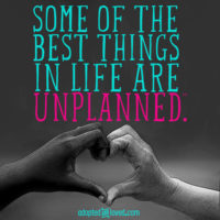 some-of-the-best-things-in-life-are-unplanned