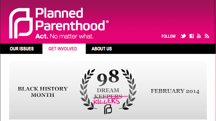 PLANNED PARENTHOOD CELEBRATES 98 YEARS OF KILLING DREAMS