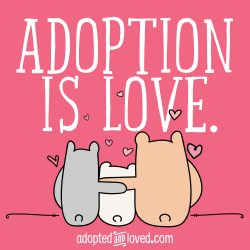 """""""Adoption is love."""" by The Radiance Foundation"""