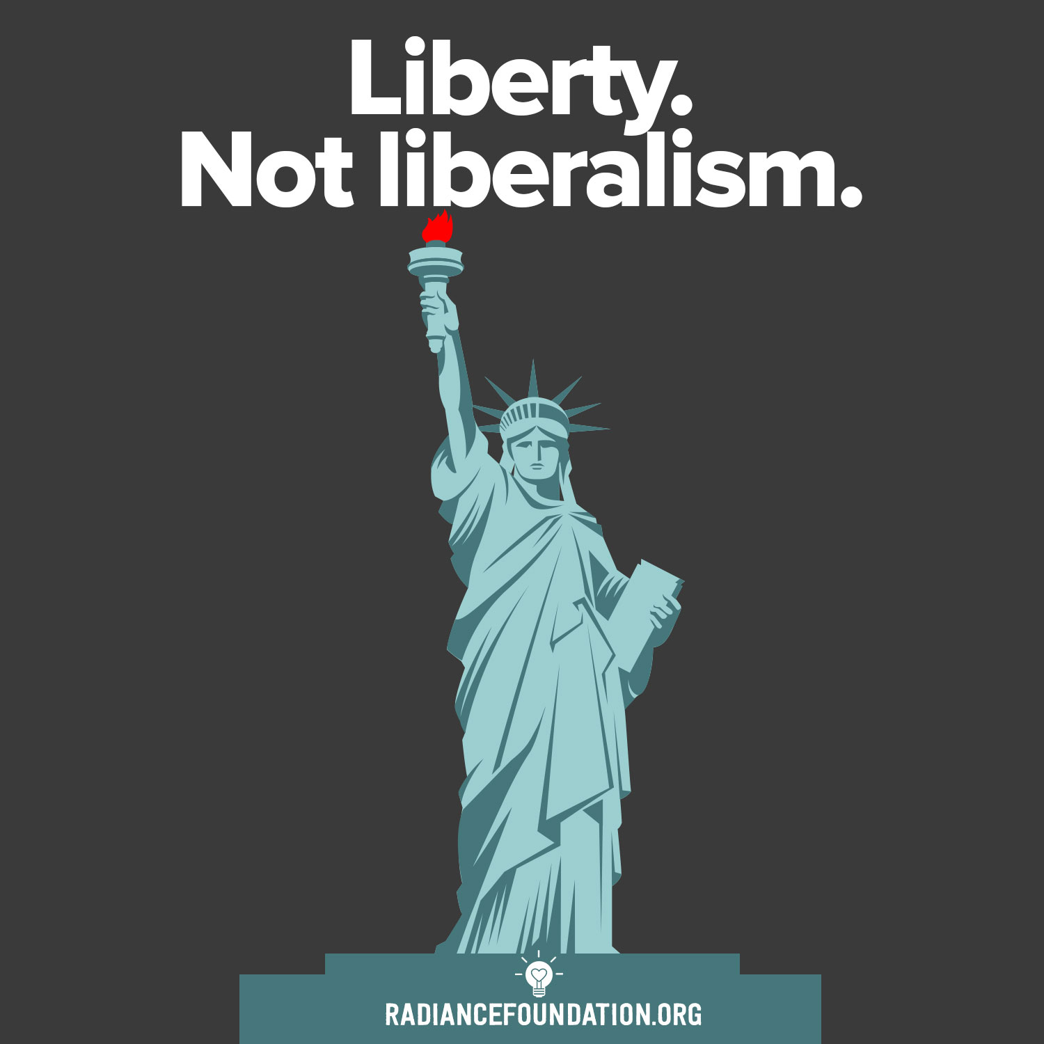 """""""Liberty. Not Liberalism"""" by The Radiance Foundation"""