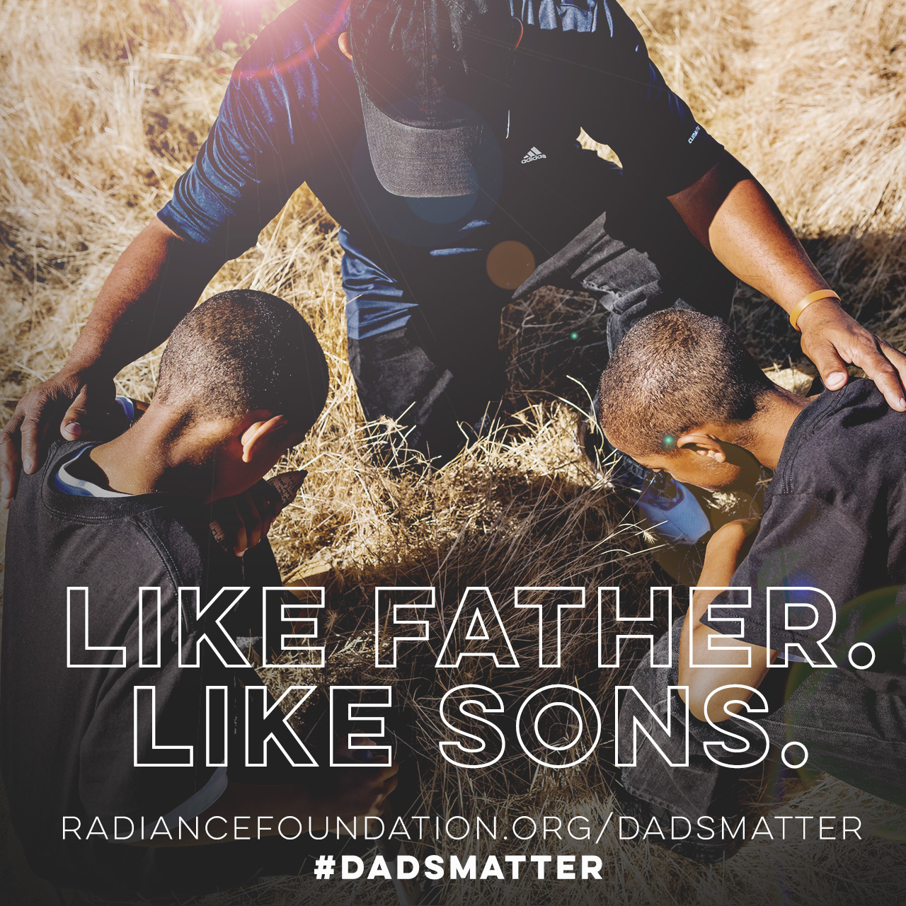 """#DadsMatter """"Like Father. Like Sons."""" By The Radiance Foundation"""