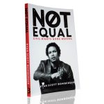 NOT EQUAL: CIVIL RIGHTS GONE WRONG by Ryan Bomberger