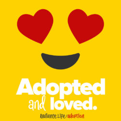 """""""EMOJI - Adopted and Loved"""" by The Radiance Foundation"""