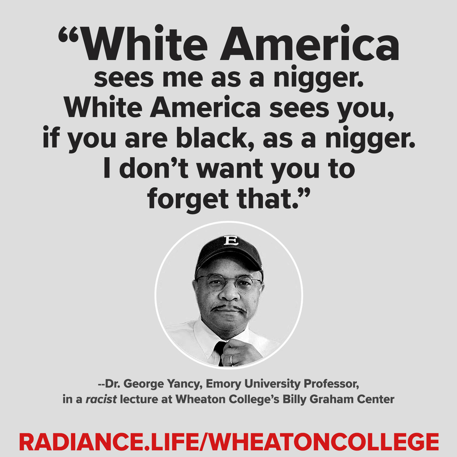 Wheaton College denounces Radiance's Ryan Bomberger but pays for racist lecture from George Yancy.