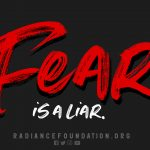"""""""Fear is a Liar"""" by The Radiance Foundation"""